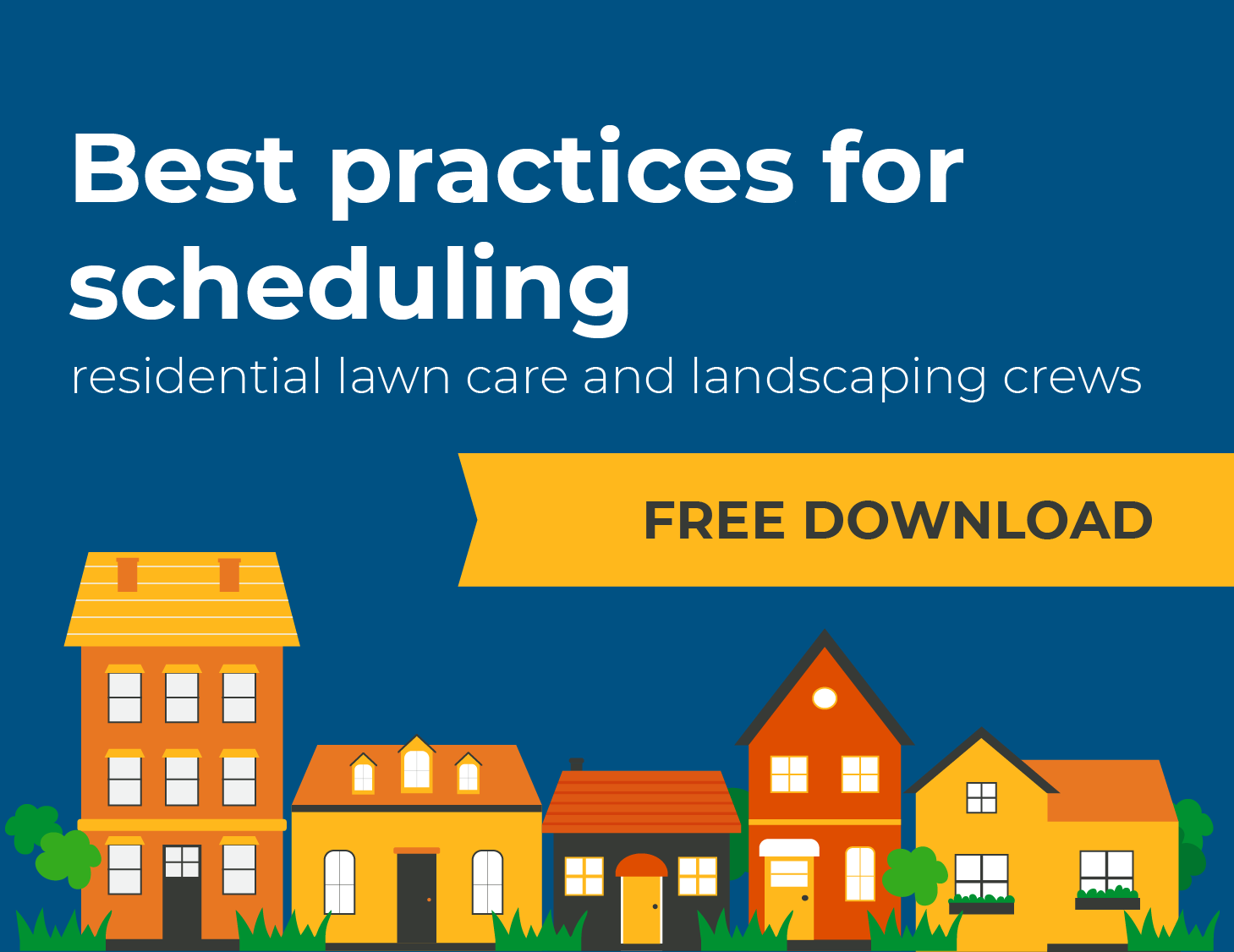 Best practices for scheduling residential lawn care and landscaping crews