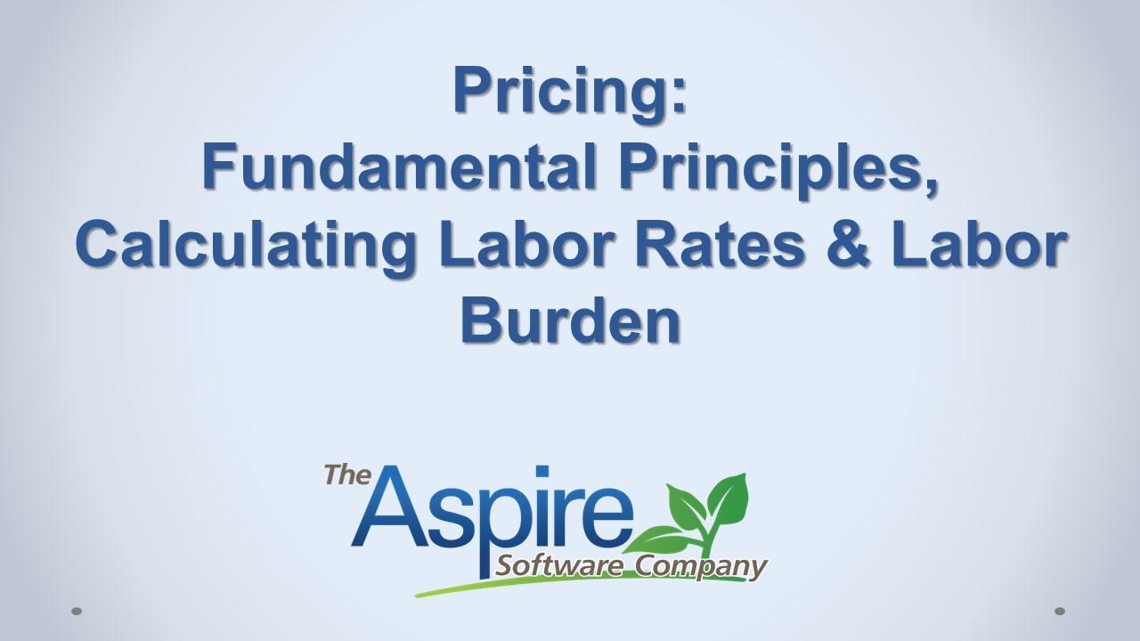 Pricing Fundamental Principles, Calculating Labor Rates & Labor Burden