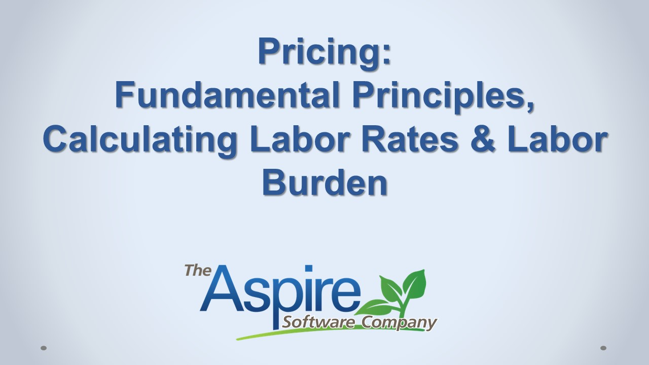 Pricing Fundamental Principles, Calculating Labor Rates & Labor Burden